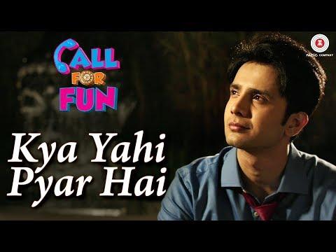 Kya Yahi Pyar Hai | Call For Fun | Zaan...