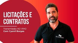 Licitações e Contratos ao vivo com Cyonil Borges