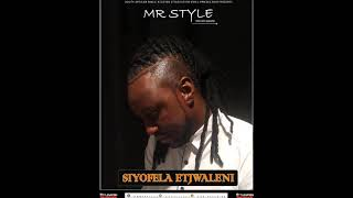Mr Style - Siyofela Etjwaleni (official Audio)