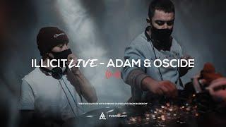 illicit Live - Adam & Oscide