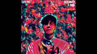 Ben Bizzy ~ Luv Me feat. G.Nine