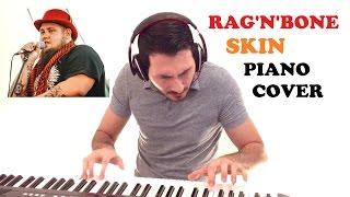 Rag'N'Bone Man - Skin (Piano Cover)