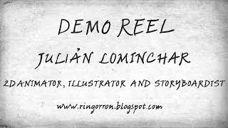 DEMO REEL JULIÁN LOMINCHAR. 2D ANIMATOR, ILLUSTRATOR AND STORYBOARDIST