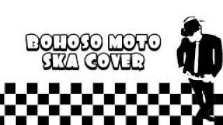 Gambar cover BOHOSO MOTO (COVER SKA) lirik lagu