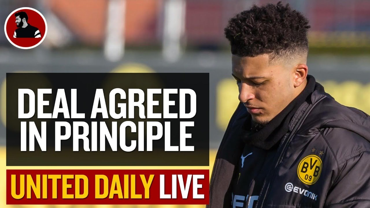 Sancho 'Deal Agreed In Principle' | Man Utd Latest News