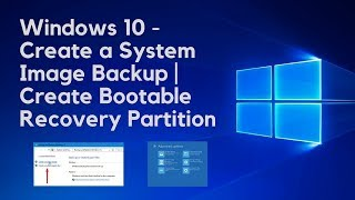 Windows 10 - Create a System Image Backup |  Create Bootable Recovery Partition