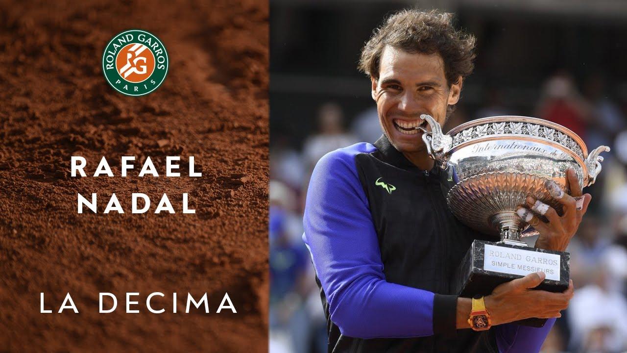 La Decima Rafael Nadal at Roland Garros from 2005 to 2017