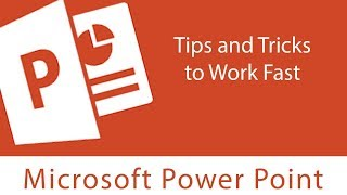 Powerpoint : Tips and Tricks to Work Fast in Powerpoint