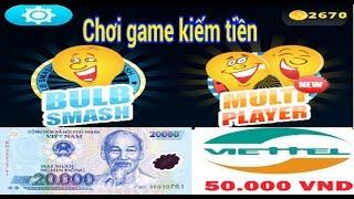 Chơi game kiếm tiền online thẻ cào với Bulb Smash