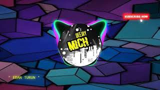 Edan Turun || DJ Breakbeat Remix || FULL BASS
