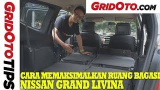 Cara Memaksimalkan Ruang Bagasi Nissan Grand Livina How To GridOto Tips