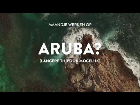 Maandje werken op Aruba?