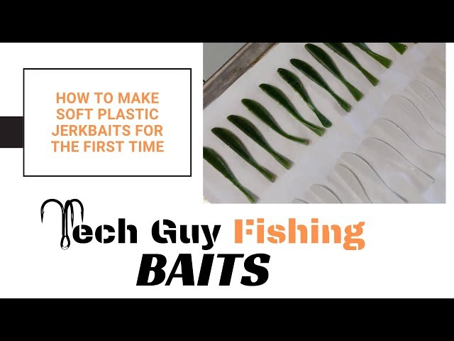 Updated: How To Make Soft Plastic Jerkbaits - My First Time Making Baits