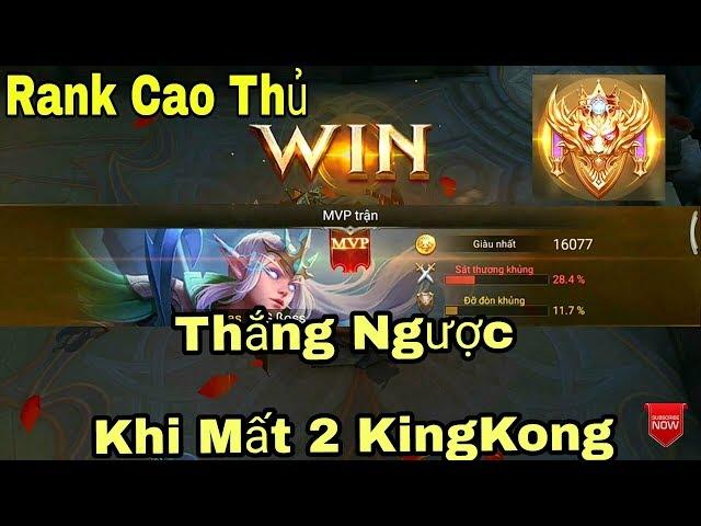 [Gcaothu] Trận đấu lật kèo hay nhất lịch sử khi mất 2 lần KingKong - Bí quyết leo rank thắng chuỗi