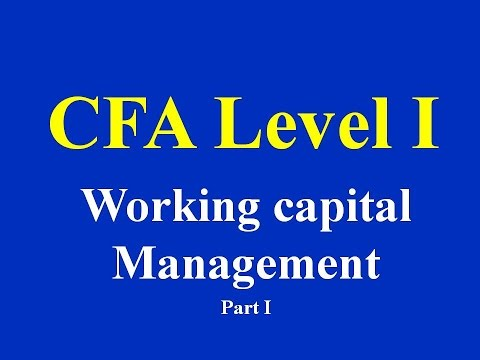 CFA level I - Working capital Management- Part I