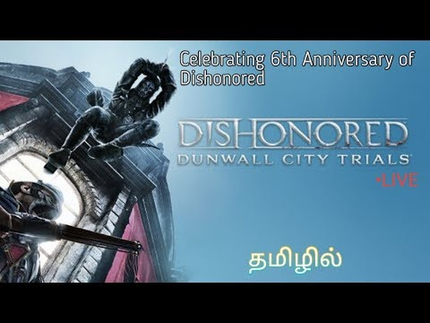 Dishonored - Dunwall City Trials Live   Tamil   6th Anniversary Of Dishonored