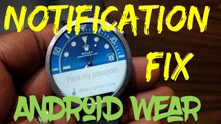 NOTIFICATION FIXES FOR ANDROID WEAR!!!