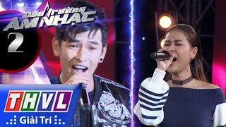 THVL | Đấu trường âm nhạc - Tập 2[4]: Mãi Mãi Một Tình Yêu - Huỳnh Quý, My Trần