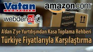 A'dan Z'ye Amazon'dan Kasa Toplama Rehberi - Türkiye Fiyatlarıyla Karşılaştırma