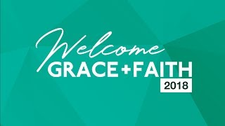 Grace + Faith UK 2018 - Session 7
