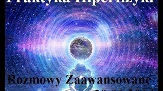 Rozmowy Zaawansowane - Praktyka Hiperfizyki - 29.01.2014