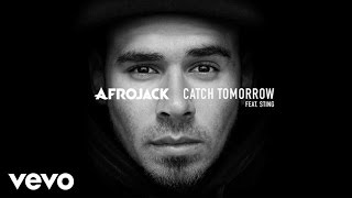 Afrojack - Catch Tomorrow (audio only) ft. Sting