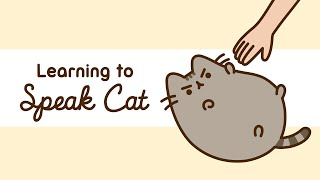 Pusheen: Learning to Speak Cat