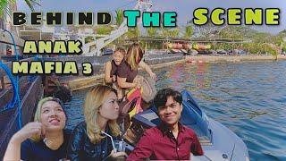 BEHIND THE SCENE // KISAH ANAK MAFIA PART 3