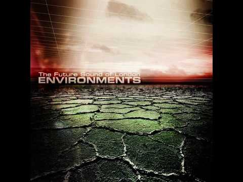 Future Sound Of London - Environments Part 1