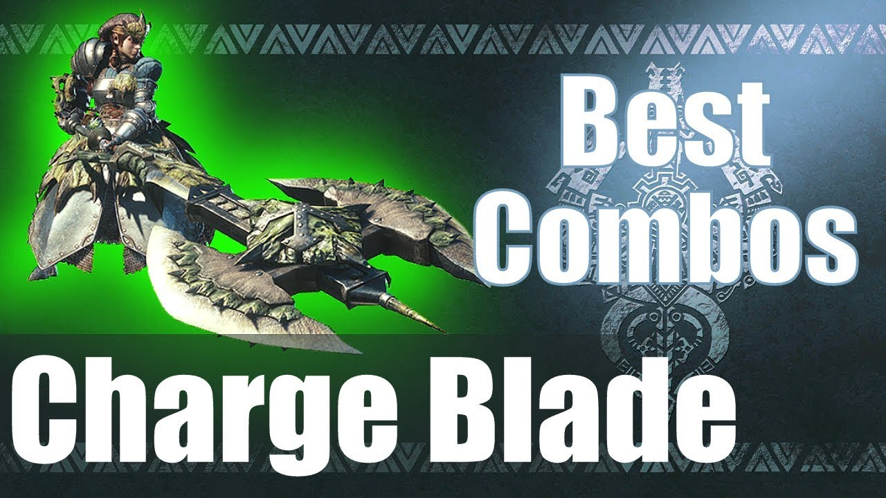 Monster Hunter World [MHW] - The BEST Charge Blade Combos (Guide)