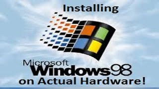 Windows 98 Second Edition - Installation on Actual Hardware