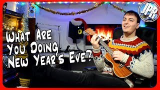 What Are You Doing New Year's Eve? - Ukulele Cover - New Year's Eve 2018/2019 Song!