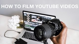 HOW I FILM YOUTUBE VIDEOS | camera, lenses, settings, lighting, & editing