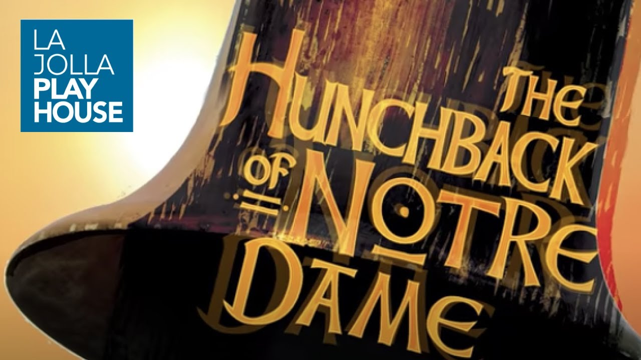 La Jolla Playhouse's THE HUNCHBACK OF NOTRE DAME - YouTube