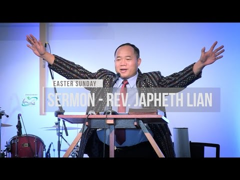 Sermon - Rev  Japheth Lian | Easter Sunday (16th April 2017)
