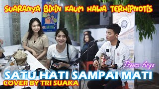 Download lagu SATU HATI SAMPAI MATI - THOMAS ARYA (LIRIK) COVER BY TRI SUAKA