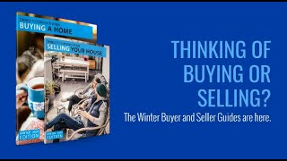 Thinking of Buying or Selling? The Winter Buyer and Seller Guides are Here
