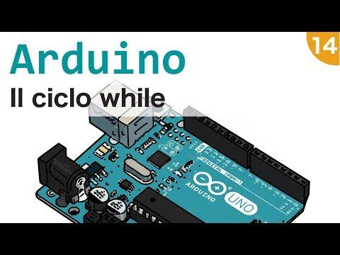 Arduino: Capire E Usare Il Ciclo While #14