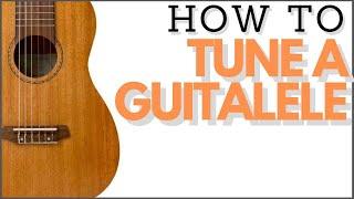 How To Tune A Guitalele