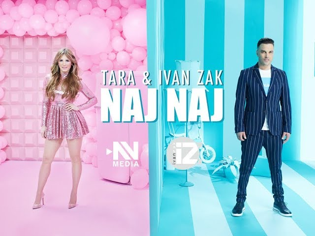 Tara & Ivan Zak - Naj naj (Official video)