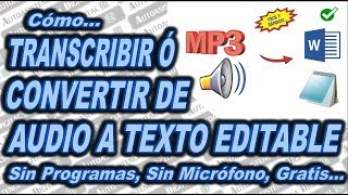 Cómo Convertir o Transcribir de Audio Mp3 a Texto Editable Sin Programas | Autoasistencia Digital 😉