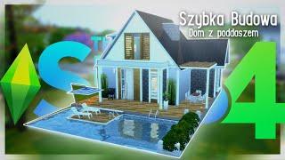 JEDNORODZINNY DOM Z PODDASZEM - The Sims 4 Szybka budowa, BEZ MODÓW
