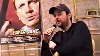 Matthew Vaughn (Layer Cake) - David Lamble/ClaudesPlace.com Interview