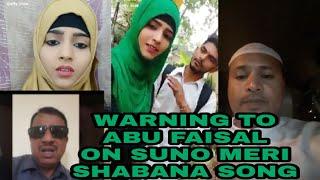 Warning To Abu FAISAL On Suno Meri Shabana Song