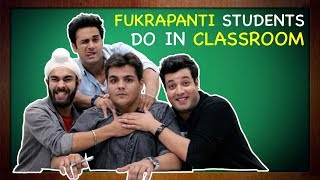 Fukrapanti Students Do In Classroom Ft. Hunny, Choocha  Lali | Ashish Chanchlani