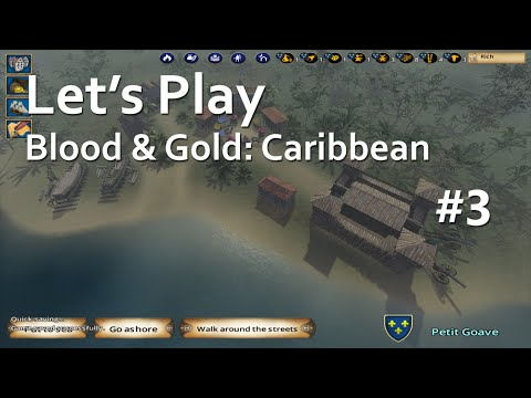 Let's Play Blood & Gold: Caribbean! EPISODE 03: Riches To Rags |