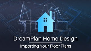 Import Floor Plans To Visualize In 3d - Dreamplan Home Design Software Tutorial