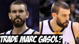 The Grizzlies Should Probably Trade Marc Gasol Before its Too Late