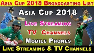Asia Cup 2018 Broadcasting List | TV Channels & Mobile Phones Asia Cup 2018 Live Broadcasters
