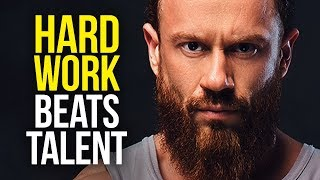 HARD WORK BEATS TALENT - Best Motivational Video for Success in Life